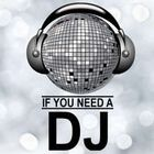 If You Need a DJ logo